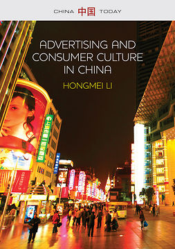Li, Hongmei - Advertising and Consumer Culture in China, e-bok