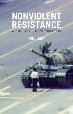 May, Todd - Nonviolent Resistance: A Philosophical Introduction, ebook