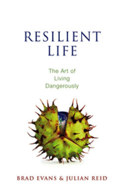 Evans, Brad - Resilient Life: The Art of Living Dangerously, ebook
