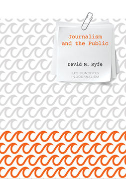 Ryfe, David M. - Journalism and the Public, e-bok