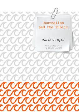 Ryfe, David M. - Journalism and the Public, e-kirja