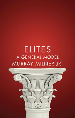 Milner, Murray - Elites: A General Model, e-kirja