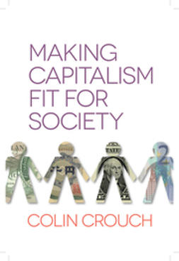 Crouch, Colin - Making Capitalism Fit For Society, e-kirja