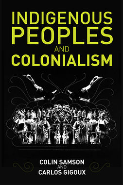 Gigoux, Carlos - Indigenous Peoples and Colonialism: Global Perspectives, e-kirja