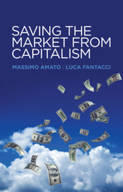 Amato, Massimo - Saving the Market from Capitalism: Ideas for an Alternative Finance, e-bok
