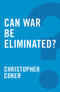 Coker, Christopher - Can War be Eliminated?, ebook