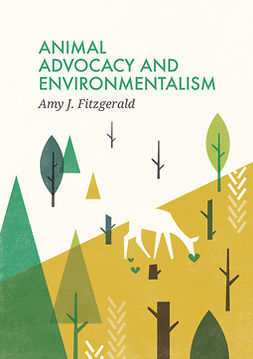 Fitzgerald, Amy J. - Animal Advocacy and Environmentalism: Understanding and Bridging the Divide, ebook