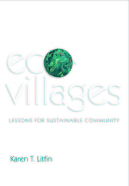 Litfin, Karen T. - Ecovillages: Lessons for Sustainable Community, ebook