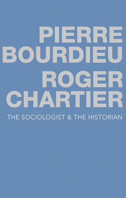 Bourdieu, Pierre - The Sociologist and the Historian, e-kirja