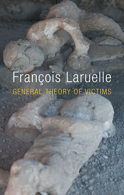 Laruelle, François - General Theory of Victims, ebook