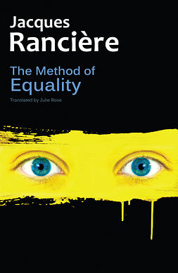 Rancière, Jacques - The Method of Equality: Interviews with Laurent Jeanpierre and Dork Zabunyan, ebook