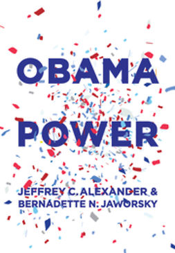Alexander, Jeffrey C. - Obama Power, ebook