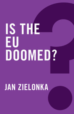 Zielonka, Jan - Is the EU Doomed?, e-bok
