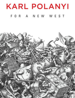 Polanyi, Karl - For a New West: Essays, 1919-1958, ebook