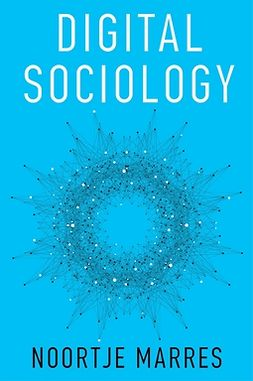 Marres, Noortje - Digital Sociology: The Reinvention of Social Research, e-bok