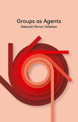 Tollefsen, Deborah Perron - Groups as Agents, e-kirja