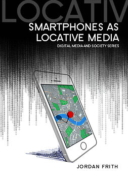 Frith, Jordan - Smartphones as Locative Media, ebook