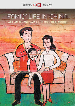 Jankowiak, William R. - Family Life in China, ebook