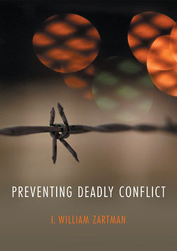 Zartman, I. William - Preventing Deadly Conflict, ebook