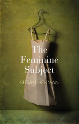 Hekman, Susan J. - The Feminine Subject, ebook