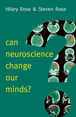 Rose, Hilary - Can Neuroscience Change Our Minds?, ebook