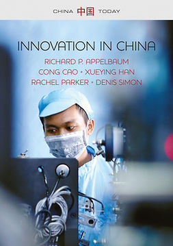 Appelbaum, Richard P. - Innovation in China: Challenging the Global Science and Technology System, ebook
