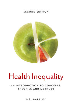 Bartley, Mel - Health Inequality: An Introduction to Concepts, Theories and Methods, e-kirja