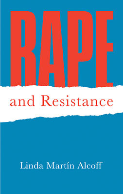 Alcoff, Linda Martín - Rape and Resistance, ebook