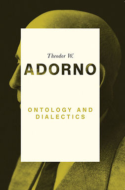 Adorno, Theodor W. - Ontology and Dialectics 1960-61, ebook