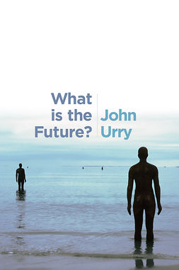 Urry, John - What is the Future?, e-bok
