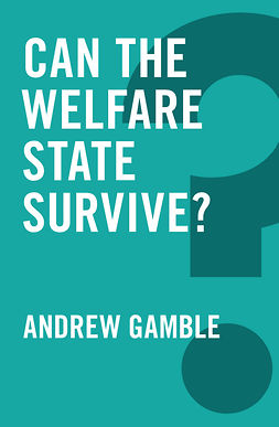 Gamble, Andrew - Can the Welfare State Survive?, ebook