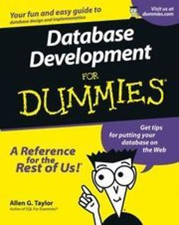 Taylor, Allen G. - Database Development For Dummies, ebook