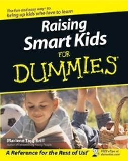 Brill, Marlene Targ - Raising Smart Kids For Dummies, ebook