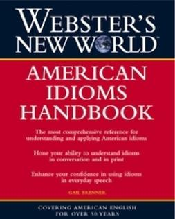 Brenner, Gail - Webster's New World American Idioms Handbook, e-bok