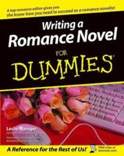 Wainger, Leslie - Writing a Romance Novel For Dummies, e-bok