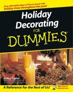 Taylor, Kelley - Holiday Decorating For Dummies<sup>&#174;</sup>, e-bok