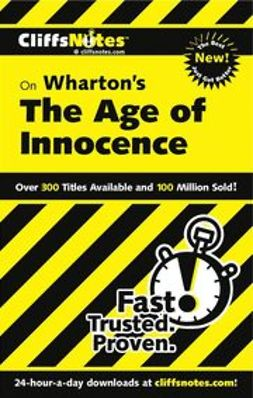 Kirk, Susan Van - CliffsNotes<sup><small>TM</small></sup> on Wharton's The Age of Innocence, ebook