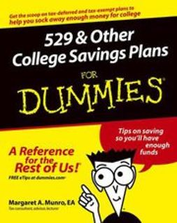 Munro, Margaret A. - 529 and Other College Savings Plans For Dummies, ebook