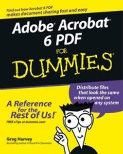 Harvey, Greg - Adobe Acrobat 6 PDF For Dummies, e-bok