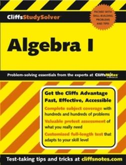 Sterling, Mary Jane - CliffsStudySolver Algebra I, ebook
