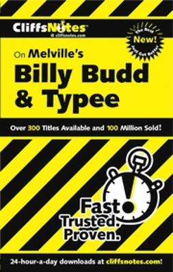 Snodgrass, Mary Ellen - CliffsNotes on Melville's Billy Budd & Typee, ebook
