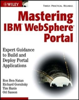 Ben-Natan, Ron - Mastering IBMWebSphere Portal: Expert Guidance to Build and Deploy Portal Applications, ebook