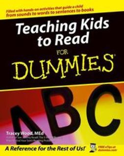 Wood, Tracey - Teaching Kids to Read For Dummies, ebook