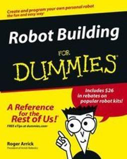 Arrick, Roger - Robot Building For Dummies, ebook