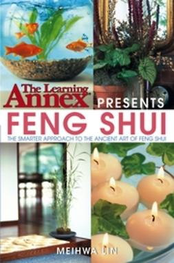 Lin, Meihwa - The Learning Annex Presents Feng Shui, ebook