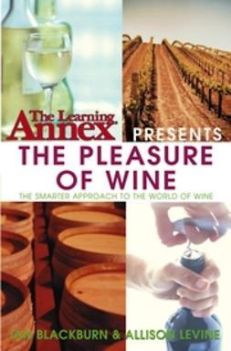 Blackburn, Ian - The Learning Annex presents The Pleasure of Wine, ebook