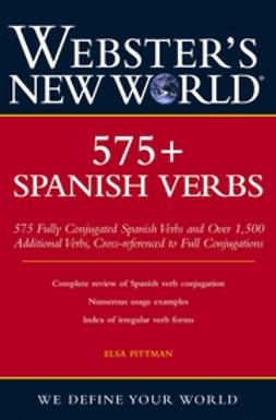 Pittman, Elsa - Webster's New World 575+ Spanish Verbs, ebook