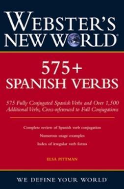 Pittman, Elsa - Webster's New World 575+ Spanish Verbs, e-kirja