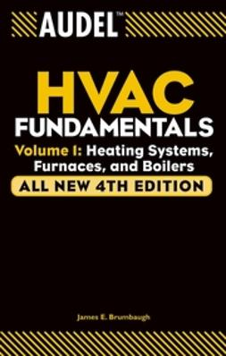 Brumbaugh, James E. - Audel HVAC Fundamentals: Volume 1: Heating Systems, Furnaces and Boilers, ebook