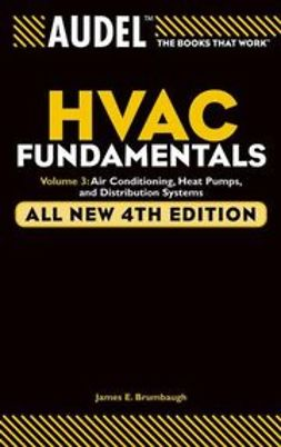 Brumbaugh, James E. - Audel HVAC Fundamentals: Volume 3: Air Conditioning, Heat Pumps and Distribution Systems, ebook